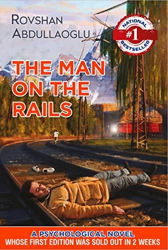 The Man On The Rails by Rovshan Abdullaoglu